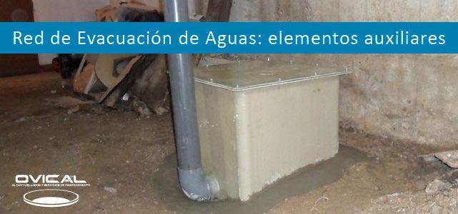 Red de Evacuación de Aguas: elementos auxiliares