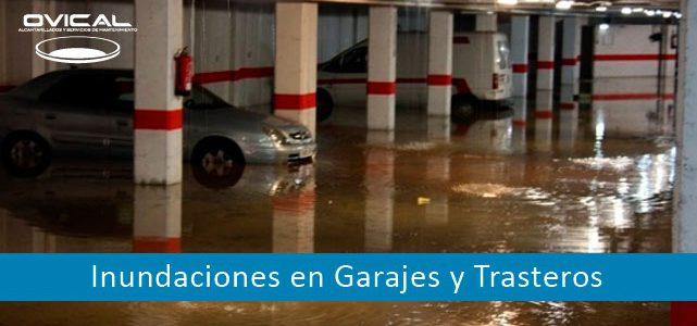 Inundaciones en garajes y trasteros